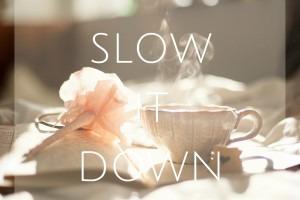 slow it down 2