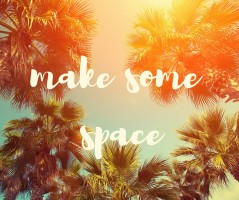 make some space